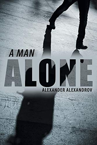 A Man Alone: Alexander Alexandrov