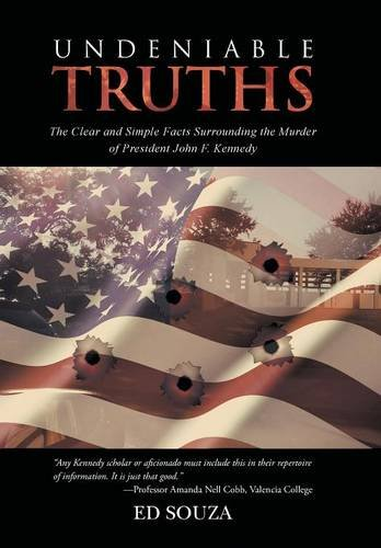 9781491736975: Undeniable Truths: The Clear and Simple Facts Surrounding the Murder of President John F. Kennedy