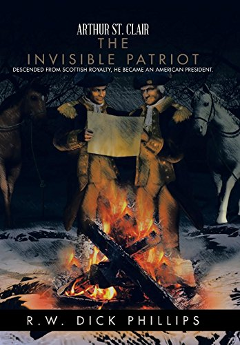 9781491737828: Arthur St. Clair: The Invisible Patriot