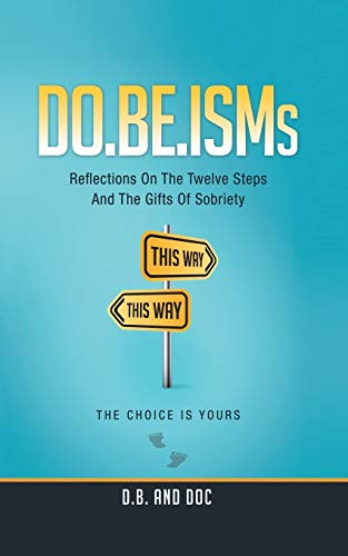 9781491738429: DO.BE.ISMs: Reflections On The Twelve Steps And The Gifts of Sobriety