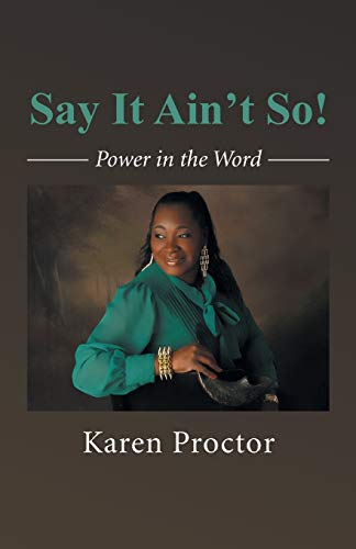 9781491738887: Say It Ain't So!: Power in the Word