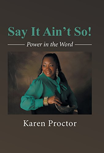 9781491738894: Say It Ain't So!: Power in the Word