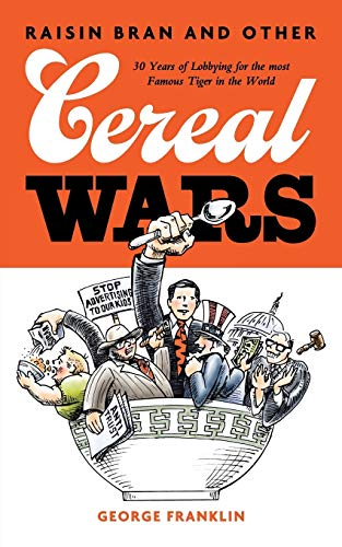 9781491739198: Raisin Bran and Other Cereal Wars: 30 Years of Lobbying for the Most Famous Tiger in the World