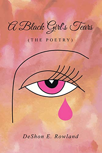 9781491739235: A Black Girl's Tears (The Poetry)