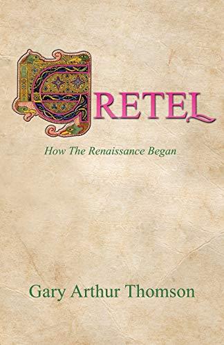 9781491740798: Gretel: How The Renaissance Began