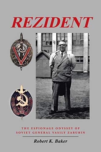 9781491742419: Rezident: The Espionage Odyssey of Soviet General Vasily Zarubin