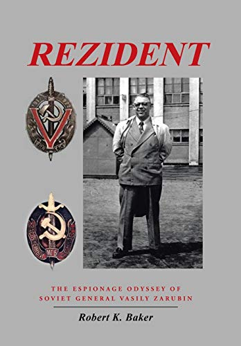 9781491742433: Rezident: The Espionage Odyssey of Soviet General Vasily Zarubin