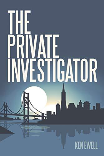 The Private Investigator: San Francisco: Ewell, Ken