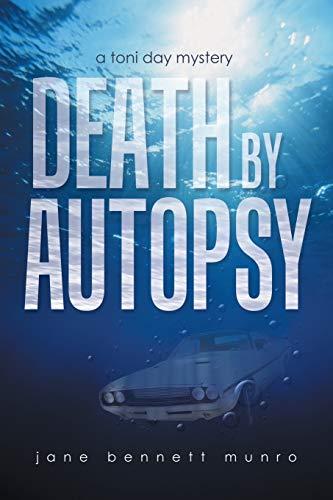 Death by Autopsy: A Toni Day Mystery: Jane Bennett Munro