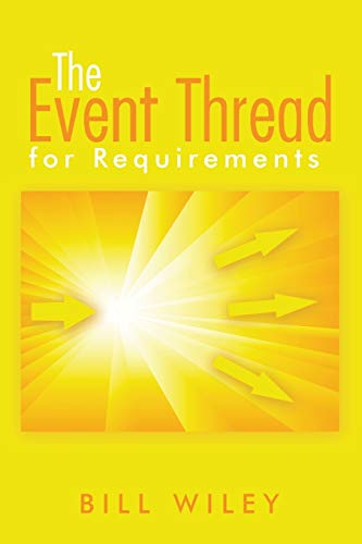 The Event Thread: For Requirements (Paperback): Bill Wiley