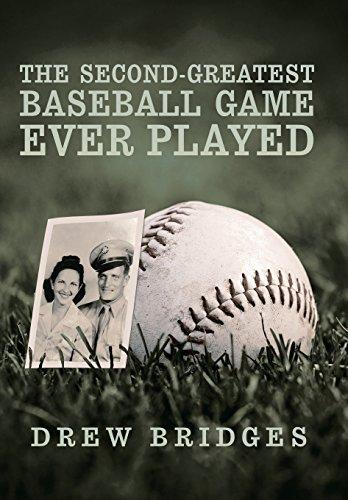 The Second-Greatest Baseball Game Ever Played: A Memoir: Bridges, Drew