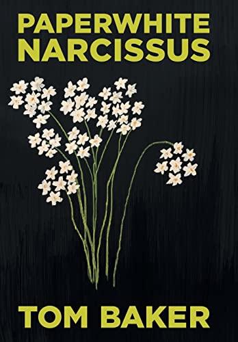 Paperwhite Narcissus: Baker, Tom