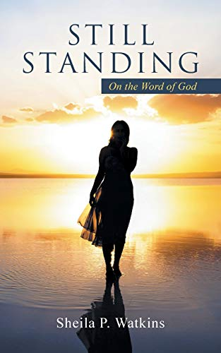 Still Standing: On the Word of God: Sheila P. Watkins