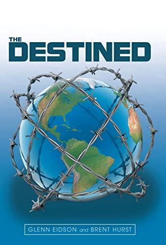 The Destined: Eidson, Glenn; Hurst, Brent