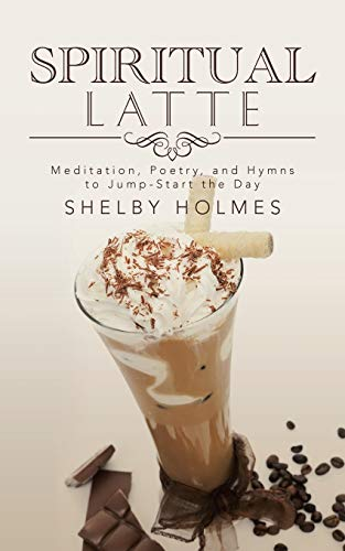 9781491756690: Spiritual Latte: Meditation, Poetry, and Hymns to Jump-Start the Day
