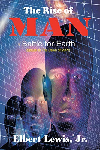 The Rise of Man: Battle for Earth: Lewis Jr., Elbert