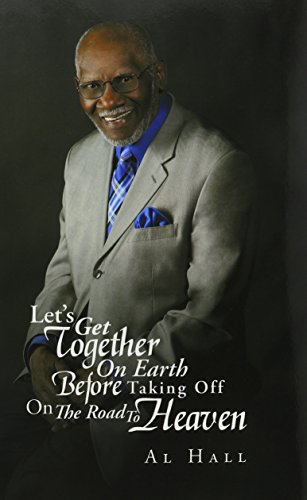 9781491759493: Let's Get Together On Earth Before Taking Off On The Road To Heaven