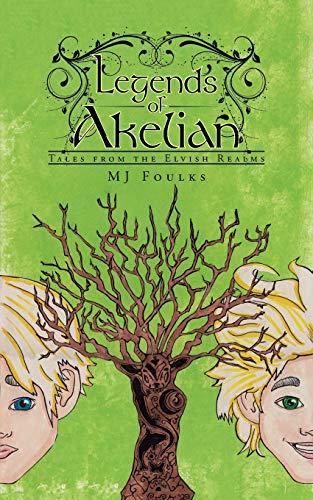 Legends of Akelian: Tales from the Elvish Realms: Foulks, Mj