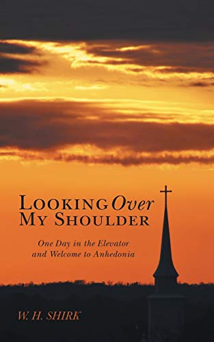 Looking Over My Shoulder: One Day in: Shirk, W. H.