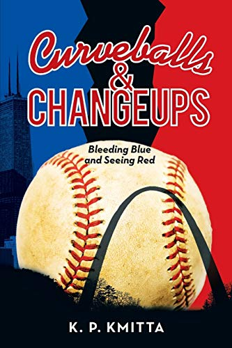 9781491760932: Curveballs & Changeups: Bleeding Blue and Seeing Red