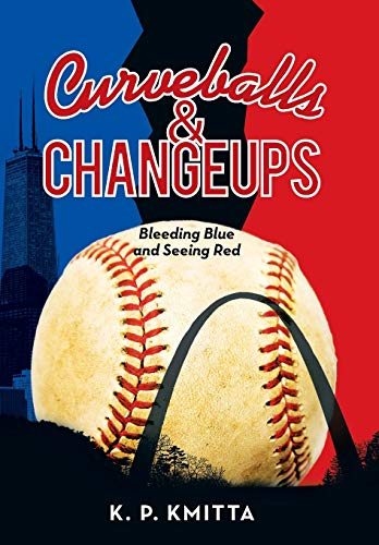 9781491760956: Curveballs & Changeups: Bleeding Blue and Seeing Red