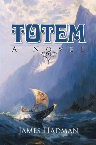 Totem: A Novel: Hadman, James