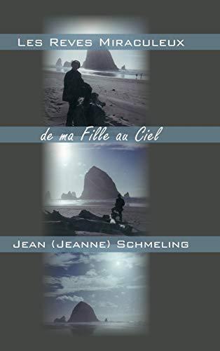 9781491762059: Les Reves Miraculeux de ma Fille au Ciel (French Edition)