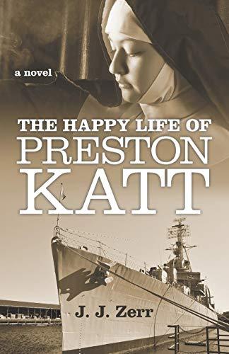 9781491762332: The Happy Life of Preston Katt: A Novel