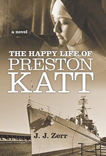 9781491762356: The Happy Life of Preston Katt: A Novel