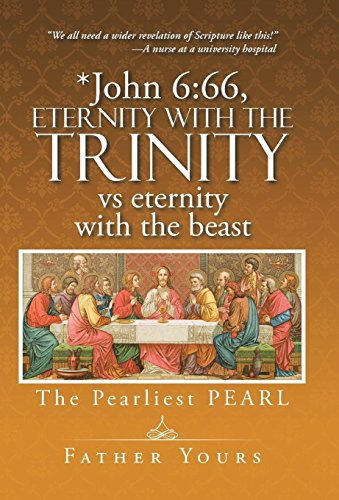 9781491762554: *John 6: 66, Eternity with The TRINITY vs eternity with the beast: The Pearliest PEARL