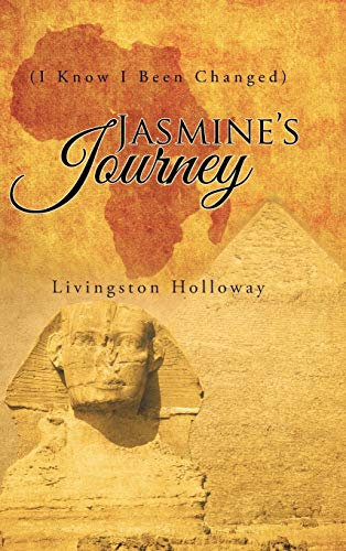 9781491762677: Jasmine's Journey: (I Know I Been Changed)