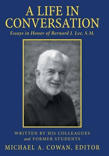 9781491762806: A Life in Conversation: Essays in Honor of Bernard J. Lee, S.M.