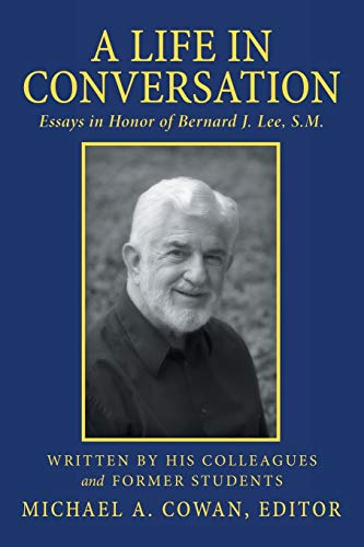 9781491762813: A Life in Conversation: Essays in Honor of Bernard J. Lee, S.M.