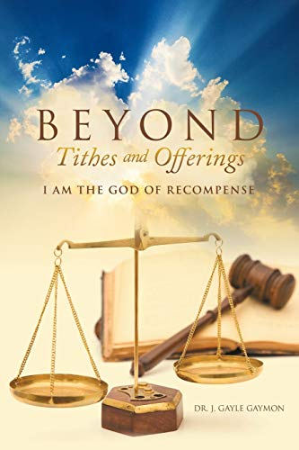 9781491762837: Beyond Tithes and Offerings: I AM the God of Recompense