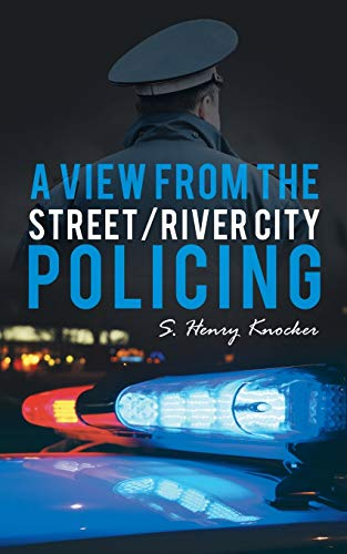 9781491763209: A View from the Street/River City Policing