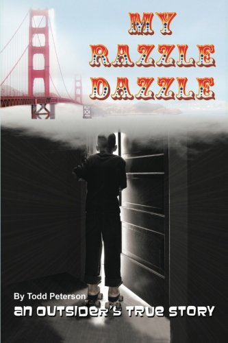 9781491764114: My Razzle Dazzle: An outsider's true story