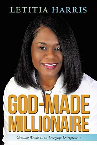 9781491765104: God-Made Millionaire: Creating Wealth as an Emerging Entrepreneur