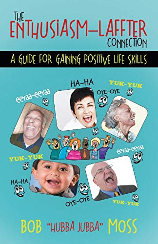 9781491765289: The Enthusiasm Laffter Connection: A Guide for Gaining Positive Life Skills