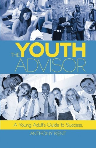 9781491765821: The Youth Advisor: A Young Adult's Guide to Success