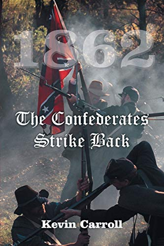 9781491766491: 1862 The Confederates Strike Back