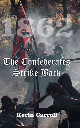 9781491766507: 1862 The Confederates Strike Back