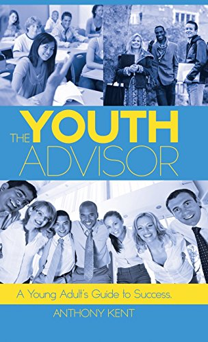 9781491767054: The Youth Advisor: A Young Adult's Guide to Success