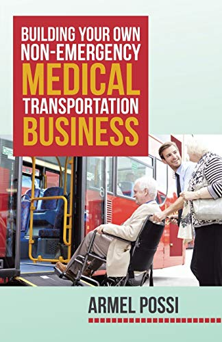 9781491767115: Building Your Own Non-Emergency Medical Transportation Business