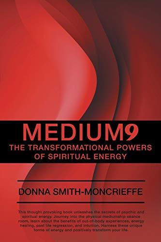 9781491767191: Medium9: The Transformational Powers of Spiritual Energy