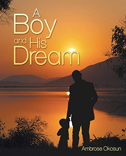 9781491767559: A Boy and His Dream