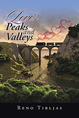 Love's Peaks and Valleys: Tibljas, Reno
