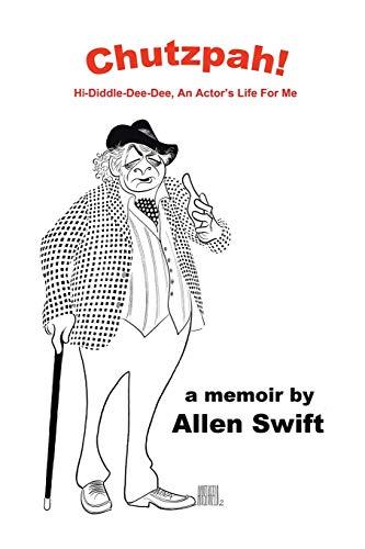 Chutzpah! : Hi-Diddle-Dee-Dee, an Actor's Life for: Allen Swift