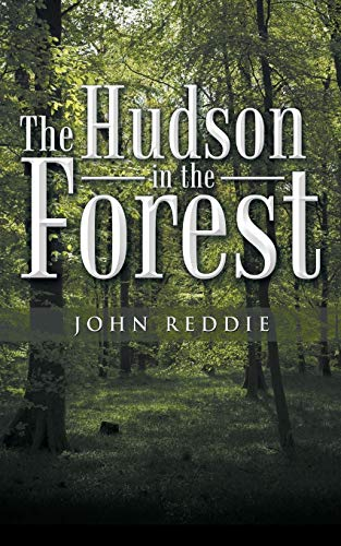 The Hudson in the Forest: Reddie, John