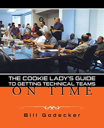 9781491772508: The Cookie Lady'S Guide To Getting Technical Teams On Time