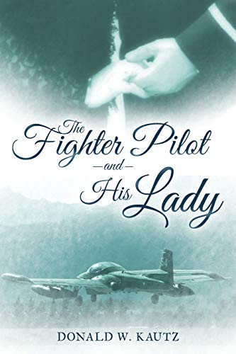 9781491773062: The Fighter Pilot and His Lady